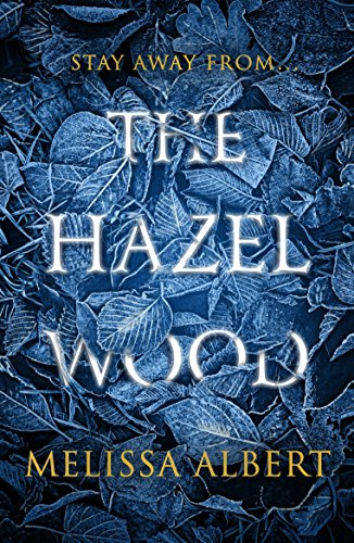 The Hazel Wood by [Albert, Melissa]
