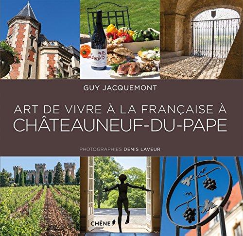 Art de vivre à la française à Châteauneuf-du-Pape