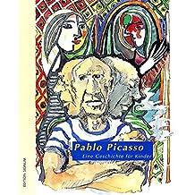 Pablo Picasso Eine Geschichte für Kinder