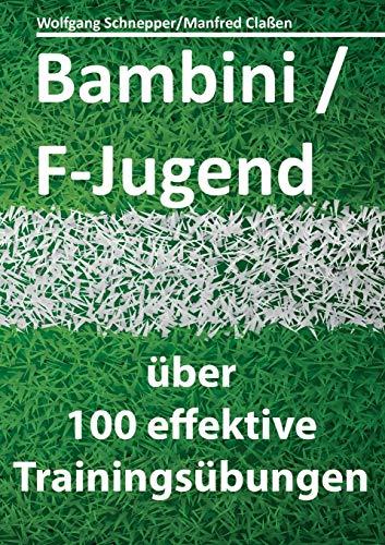 Bambini/F-Jugend: über 100 effektive Trainingsübungen