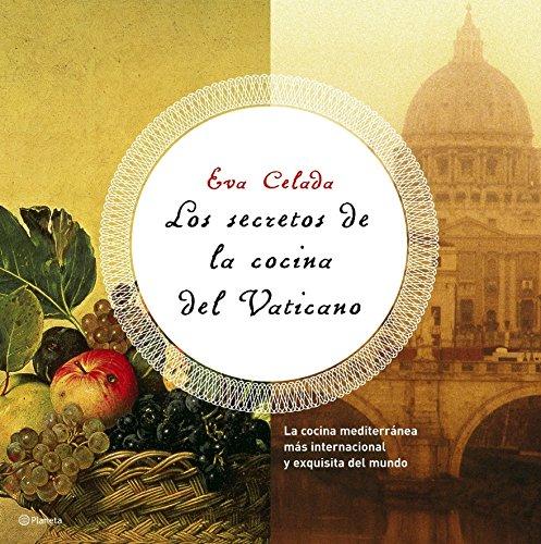 Los secretos de la cocina del Vaticano: La cocina mediterránea más internacional y exquisita del mundo
