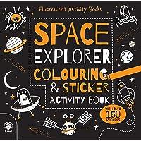 Space Explorer Fluorescent Colouring and Sticker Book (Fluorescent Activity Books)