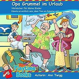 Opa Grummel im Urlaub: Lustige Hörgeschichten für Kinder - Opa ...