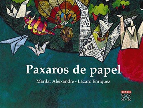 Paxaros de papel (Infantil E Xuvenil - Merlín E-Book) por Marilar Aleixandre