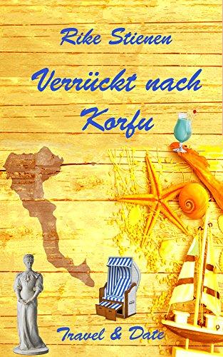 Buchseite und Rezensionen zu 'Verrückt nach Korfu: Travel & Date' von Rike Stienen