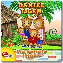 Una giornata speciale. Daniel Tiger. Ediz. illustrata