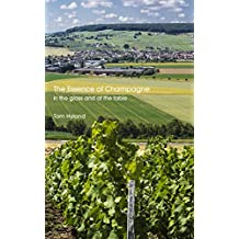 The Essence of Champagne: In the Glass and at the Table (English Edition)