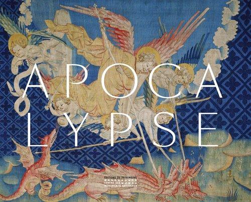 Apocalypse. La tenture de Louis d'Anjou par Jacques Cailleteau