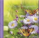 Jeden Tag das Leben geniessen: Geschenkbuch