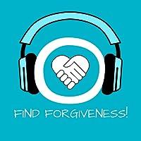 Find Forgiveness! Verzeihen lernen mit Hypnose