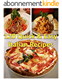 The Italian Cookbook for Beginners: 120 Quick and Easy Italian Recipes, The Simple and Delicious Italian Cookbook for Beginners, Italian Cooking at Home Made Easy (English Edition)