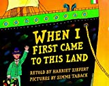 When I First Came to this Land by Harriet Ziefert (1998-05-18)