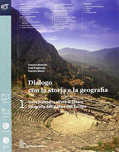Dialogo con la storia e la geografia. Con atlante. Per le Scuole superiori. Con e-book. Con espansione online: 1