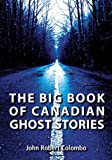 The Big Book of Canadian Ghost Stories (English Edition)