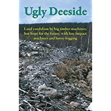 Ugly Deeside: Land vandalism by big timber machines