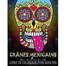 Crânes Mexicains: Livre De Coloriage Pour Adultes