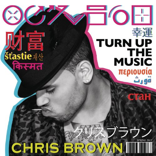 Turn Up The Music [Explicit]