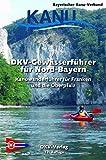 DKV-Gewässerführer für Nord-Bayern: Kanuwanderführer für Franken und die Oberpfalz (DKV-Regionalführer) - Benedict Cramer