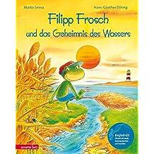 Filipp Frosch und das Geheimnis des Wassers (Musikalisches Bilderbuch mit CD)