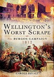 Wellington's Worst Scrape: The Burgos Campaign 1812