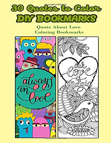30 Quotes To Color DIY Bookmarks: Quote About Love Coloring Bookmarks
