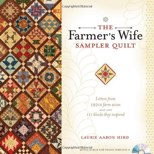 The Farmer's Wife Sampler Quilt: Letters from 1920s Farm Wives and the 111 Blocks They Inspired by Hird, Laurie Aaron (2009) Paperback