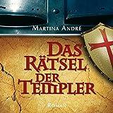 Das Rätsel der Templer, MP3 - Martina André (Autor)