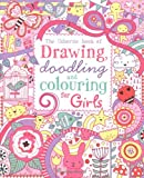 Drawing, Doodling and Colouring: Girls (Usborne Drawing, Doodling and Colouring)