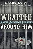 Wrapped Around Him: Moroad Motorcycle Club