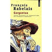 Gargantua. Texte Original Et Translation En Franais Moderne (Points)
