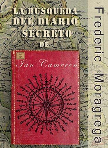 La busqueda del diario secreto de Ian Cameron (La Saga de los Cameron nº 3) por Frederic Moragrega Garcia