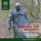 Farewell the Trumpets (Unabridged) (Pax Britannica)