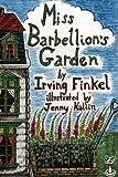 Miss Barbellion's Garden by Finkel, Irving (2012) Paperback