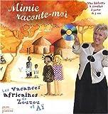 Mimie Raconte Moi - Les vacances africaines de Zouzou et Aï