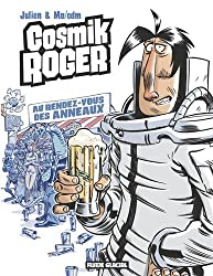 Cosmik Roger, Tome 4 : Le rendez-vous des Anneaux