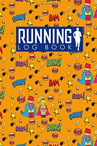Running Log Book: My Running Log, Running Diary, Running Mileage Log, Track Distance, Time, Speed, Weather, Calories & Heart Rate: Volume 83 (Running Log Books) por Rogue Plus Publishing