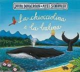 La chiocciolina e la balena. Ediz. a colori