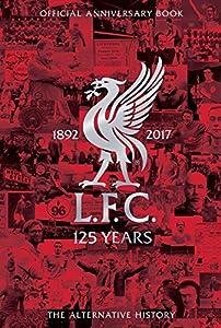 Liverpool FC 125: The Alternative History by Trinity Mirror Sport Media