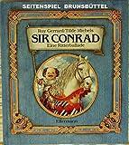 Sir Conrad: Eine Ritterballade. Bilderbuch