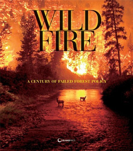 The Wildfire Reader: A Century of Failed Forest Policy (2006-08-04)