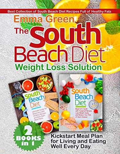 Plus Solution (The South Beach Diet Weight Loss Solution: 2 BOOKS in 1. Best Collection of South Beach Diet Recipes Full of Healthy Fats. Plus Kickstart Meal Plan for ... and Eating Well Every Day (English Edition))