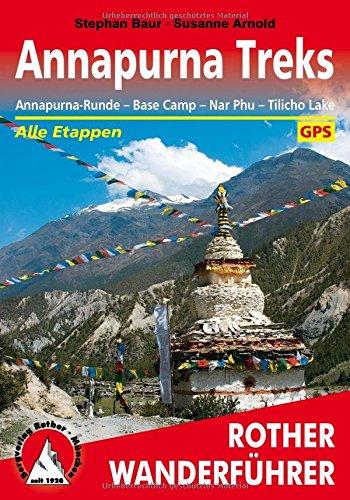 Annapurna Treks: Annapurna-Runde - Base Camp - Nar Phu - Tilicho Lake. Alle Etappen. Mit GPS-Tracks. (Rother Wanderführer)