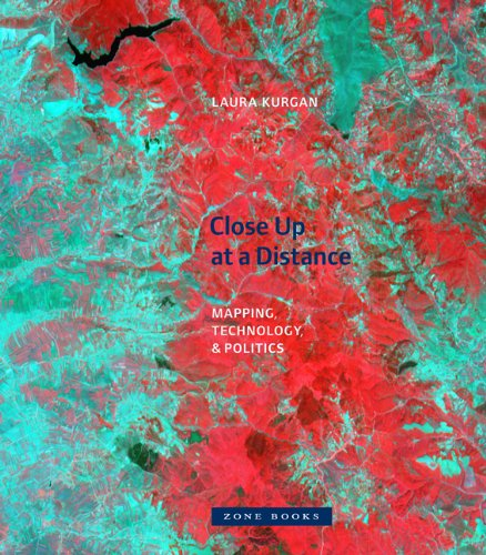 Close Up at a Distance – Mapping, Technology, and Politics (Zone Books) por Laura Kurgan