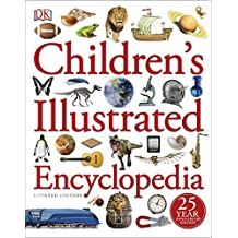Children's Illustrated Encyclopedia (Dk Childrens Encyclopedia)