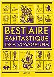 Bestiaire fantastique des voyageurs (BEAUX LIVRES AR) (French Edition)