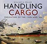 Handling Cargo: Freighters of the 1950s and '60s