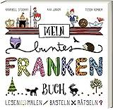Mein buntes Franken-Buch - Lesen - Malen - Basteln - Rätseln. Kinderfreizeitführer - Annabell Stochay