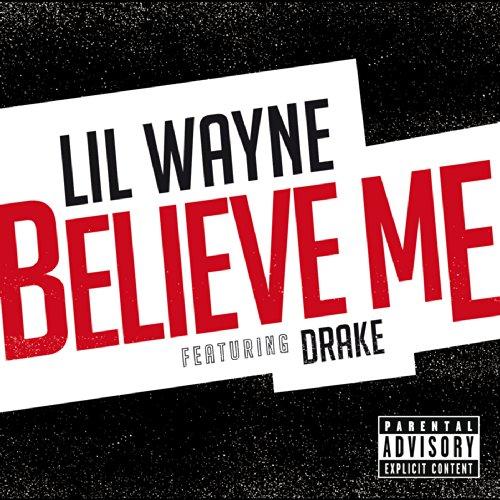 Believe Me [feat. Drake] [Explicit]