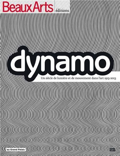 Beaux Arts Magazine, Hors-série : Dynamo : Un siècle de lumière et de mouvement dans l'art 1913-2013 par Julie Houis, Collectif