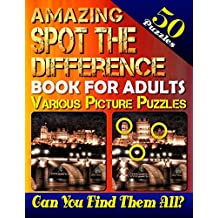 Amazing Spot the Difference Book for Adults: Various Picture Puzzles 50 Puzzles.: How Many Differences Can You Spot? Let the Fun Begin!: Volume 1